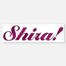Shira! Design #541 Bumper Bumper Bumper Sticker
