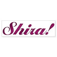 Shira! Design #541 Bumper Bumper Sticker