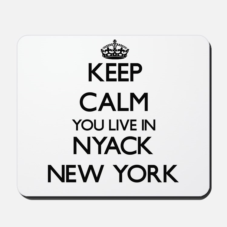Keep calm you live in Nyack New York Mousepad