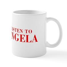 LISTEN TO ANGELA-Bod red 300 Mugs