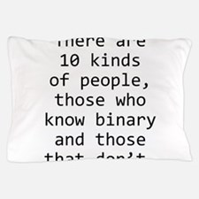 10 Kinds of People Pillow Case