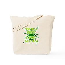 Ticks Bite Lyme Sucks Tote Bag