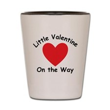 Little Valentine On The Way Shot Glass