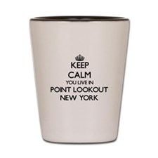Keep calm you live in Point Lookout New Shot Glass
