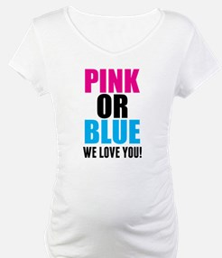 Pink Or Blue We Love You! Shirt