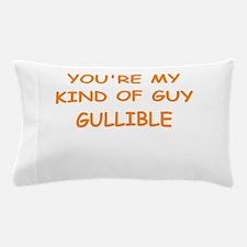 gullible Pillow Case