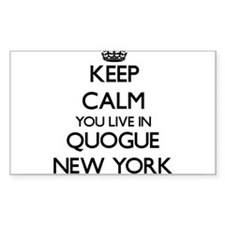 Keep calm you live in Quogue New York Decal