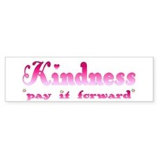 KINDNESS-pay it forward Bumper Bumper Sticker