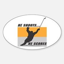 He Shoots...He Scores! Oval Decal