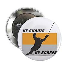 "He Shoots...He Scores! 2.25"" Button (10 pack)"