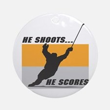 He Shoots...He Scores! Ornament (Round)