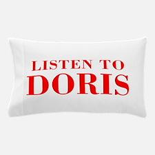 LISTEN TO DORIS-Bod red 300 Pillow Case