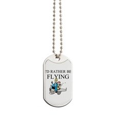 Rather Be Flying2 Dog Tags
