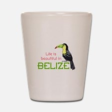TOUCAN LIFE IN BELIZE Shot Glass