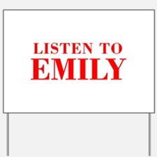 LISTEN TO EMILY-Bod red 300 Yard Sign