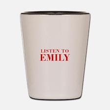 LISTEN TO EMILY-Bod red 300 Shot Glass