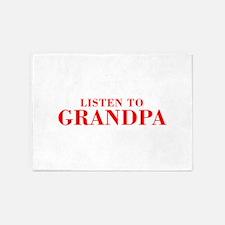 LISTEN TO Grandpa-Bod red 300 5'x7'Area Rug