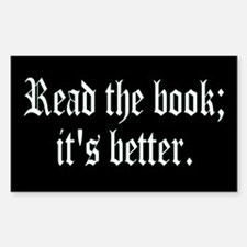 "Sticker - ""Read the book; it's better."""