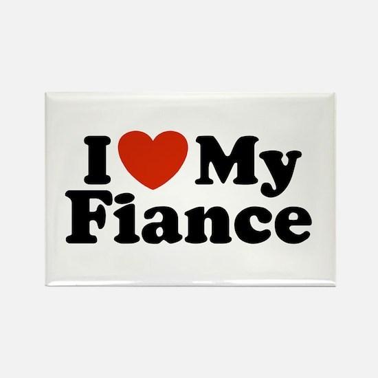 I Love My Fiance Rectangle Magnet