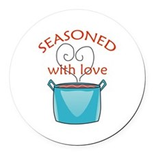 SEASONED WITH LOVE Round Car Magnet