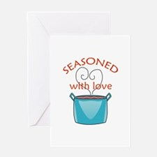 SEASONED WITH LOVE Greeting Cards