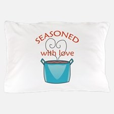 SEASONED WITH LOVE Pillow Case