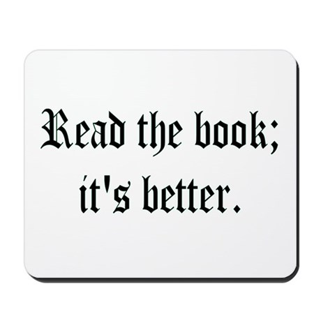 """Mousepad - """"Read the book; it's better."""""""