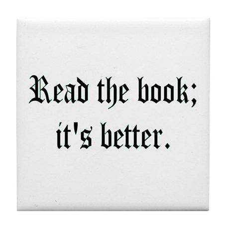 "Tile Coaster - ""Read the book; it's better."""