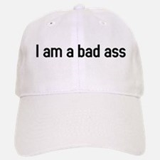 I am a bad ass Baseball Baseball Cap