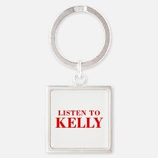 LISTEN TO KELLY-Bod red 300 Keychains