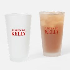 LISTEN TO KELLY-Bod red 300 Drinking Glass