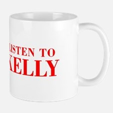 LISTEN TO KELLY-Bod red 300 Mugs