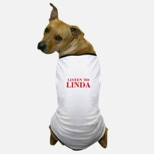 LISTEN TO LINDA-Bod red 300 Dog T-Shirt