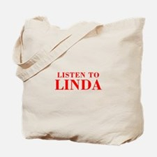 LISTEN TO LINDA-Bod red 300 Tote Bag
