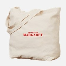 LISTEN TO MARGARET-Bod red 300 Tote Bag
