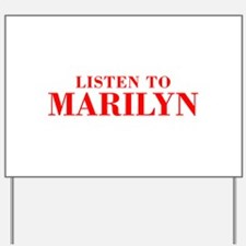 LISTEN TO MARILYN-Bod red 300 Yard Sign