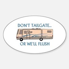 Don't Tailgate... Decal