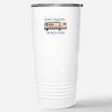 Don't Tailgate... Travel Mug