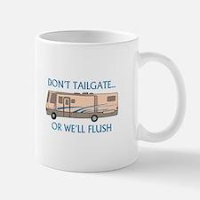 Don't Tailgate... Mugs