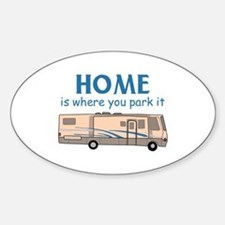 Home Is Where You Park It! Decal
