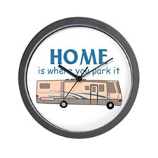 Home Is Where You Park It! Wall Clock