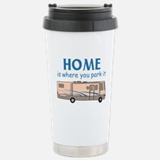 Home Is Where You Park It! Travel Mug