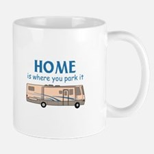 Home Is Where You Park It! Mugs