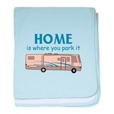 Home Is Where You Park It! baby blanket