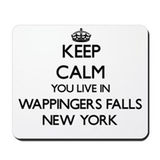 Keep calm you live in Wappingers Falls N Mousepad