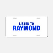 LISTEN TO RAYMOND-Hel blue 400 Aluminum License Pl