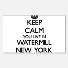Keep calm you live in Watermill New York Decal