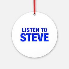 LISTEN TO STEVE-Hel blue 400 Ornament (Round)