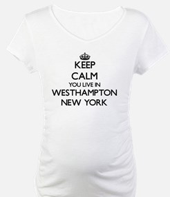 Keep calm you live in Westhampto Shirt
