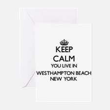 Keep calm you live in Westhampton B Greeting Cards